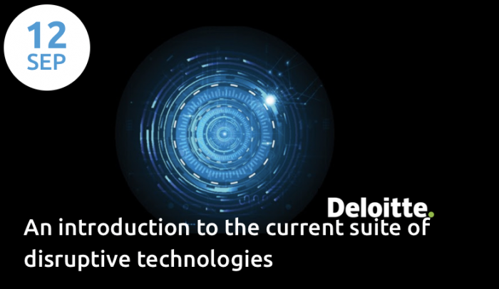 An introduction to the current suite of disruptive technologies