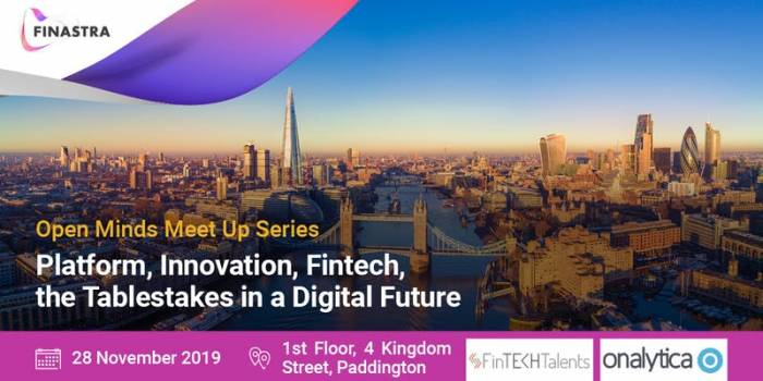 Platform, innovation, FinTech, the Tablestakes in a Digital Future