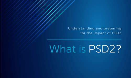 Understanding and preparing for the impact of PSD2 - What is PSD2?