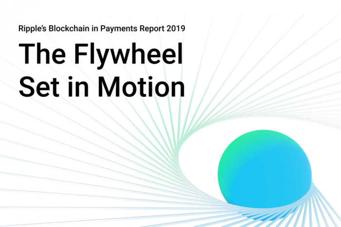 Ripple's Blockchain in Payments Report 2019 - The Flywheel Set in Motion