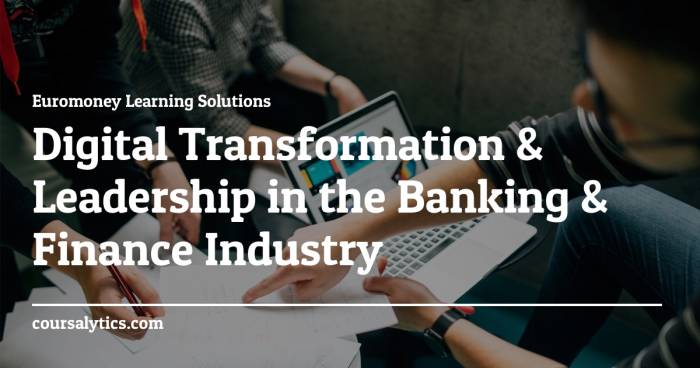Digital Transformation & Leadership in the Banking & Finance Industry