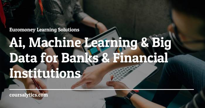 AI, Machine Learning & Big Data for Banks & Financial Institutions